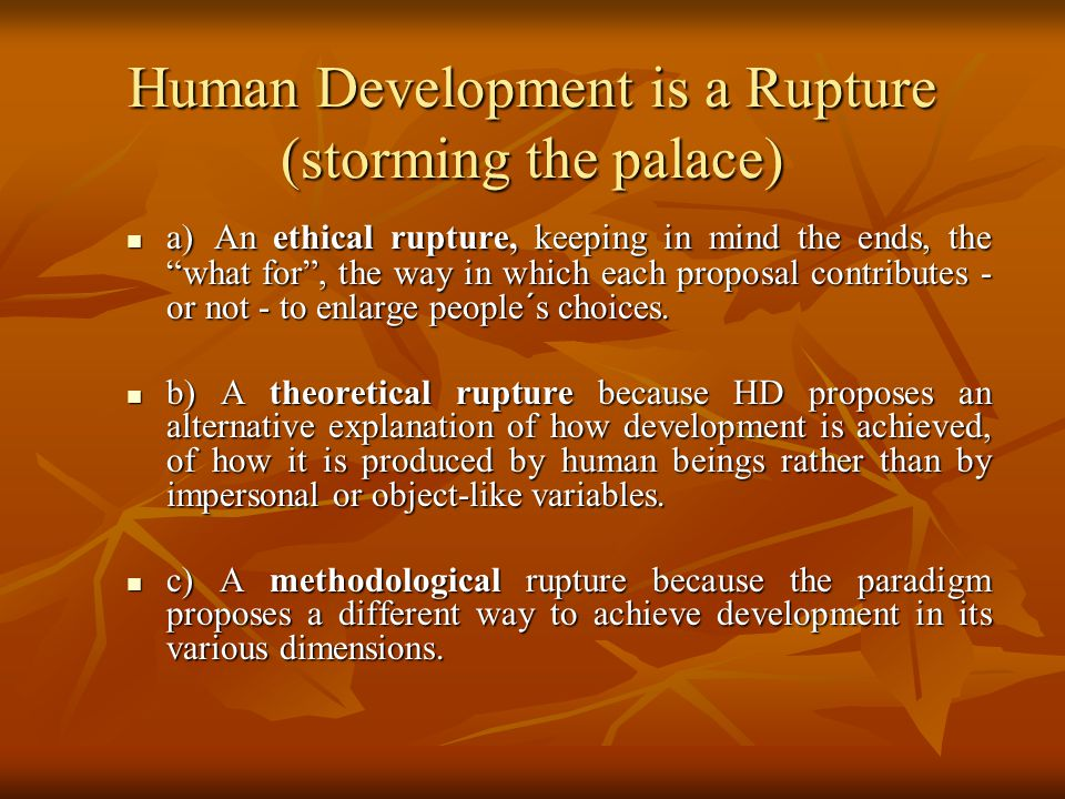 Human Development is a Rupture (storming the palace)