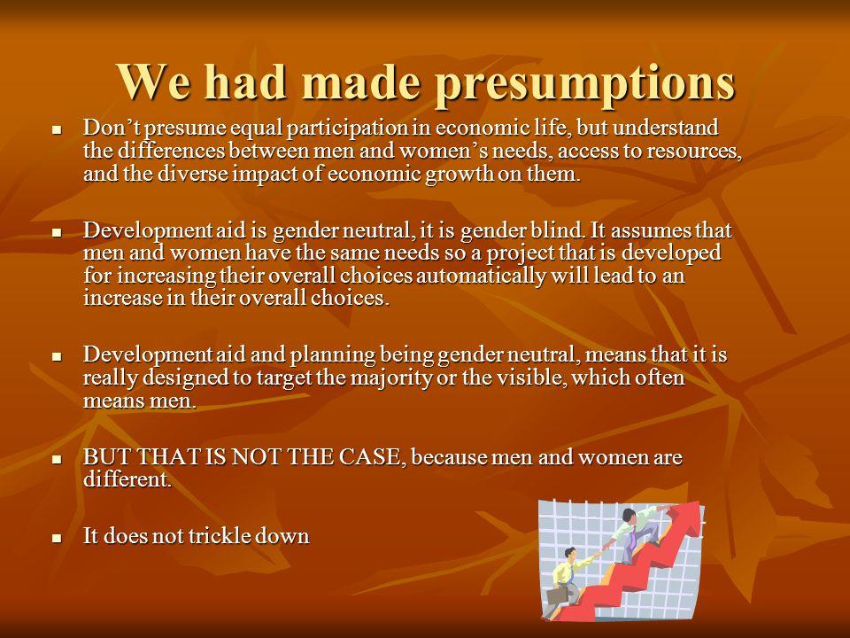 We had made presumptions
