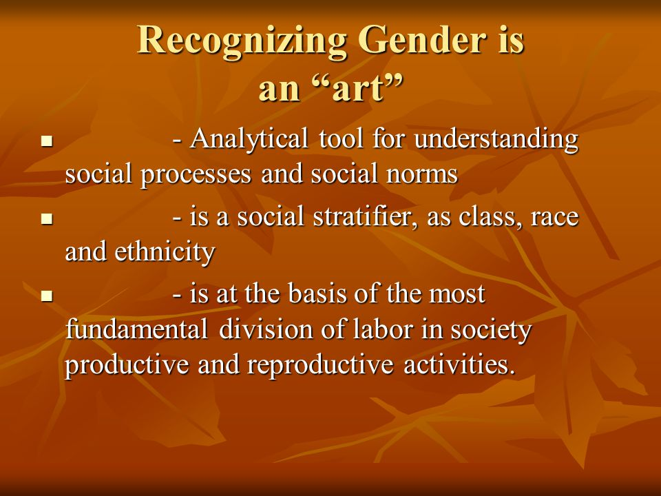 Recognizing Gender is an art
