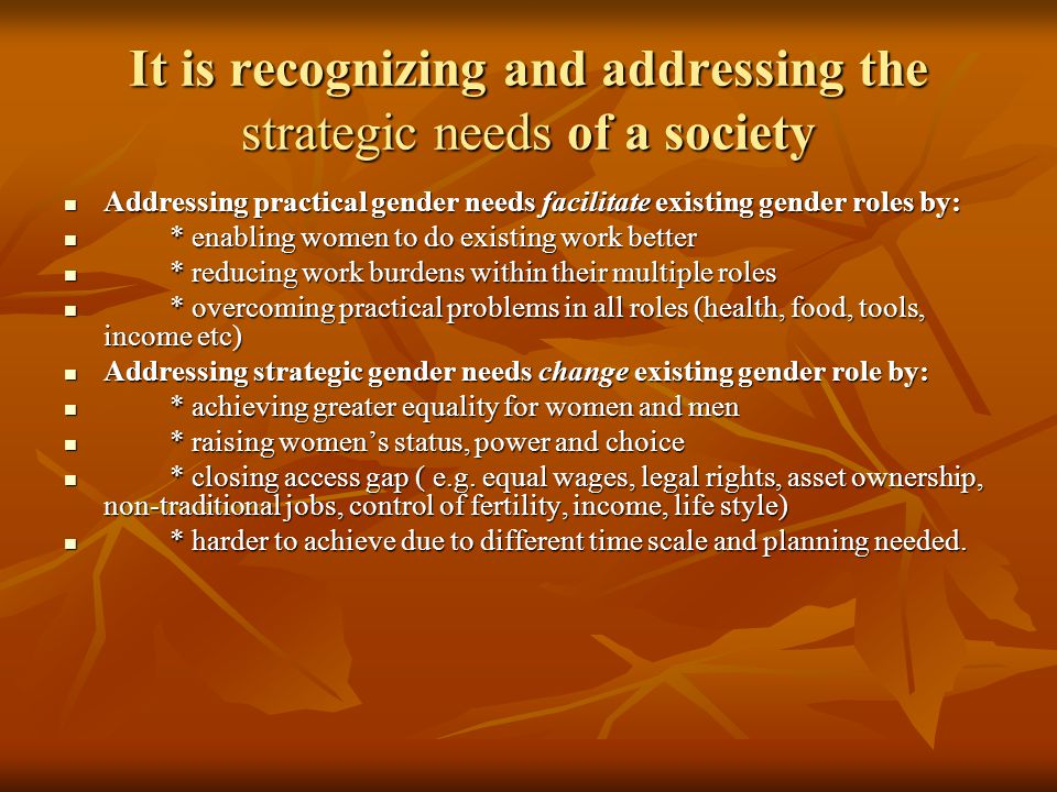 It is recognizing and addressing the strategic needs of a society