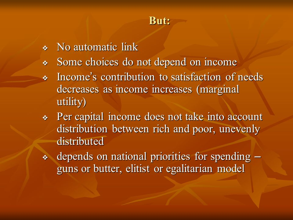 But: No automatic link. Some choices do not depend on income.