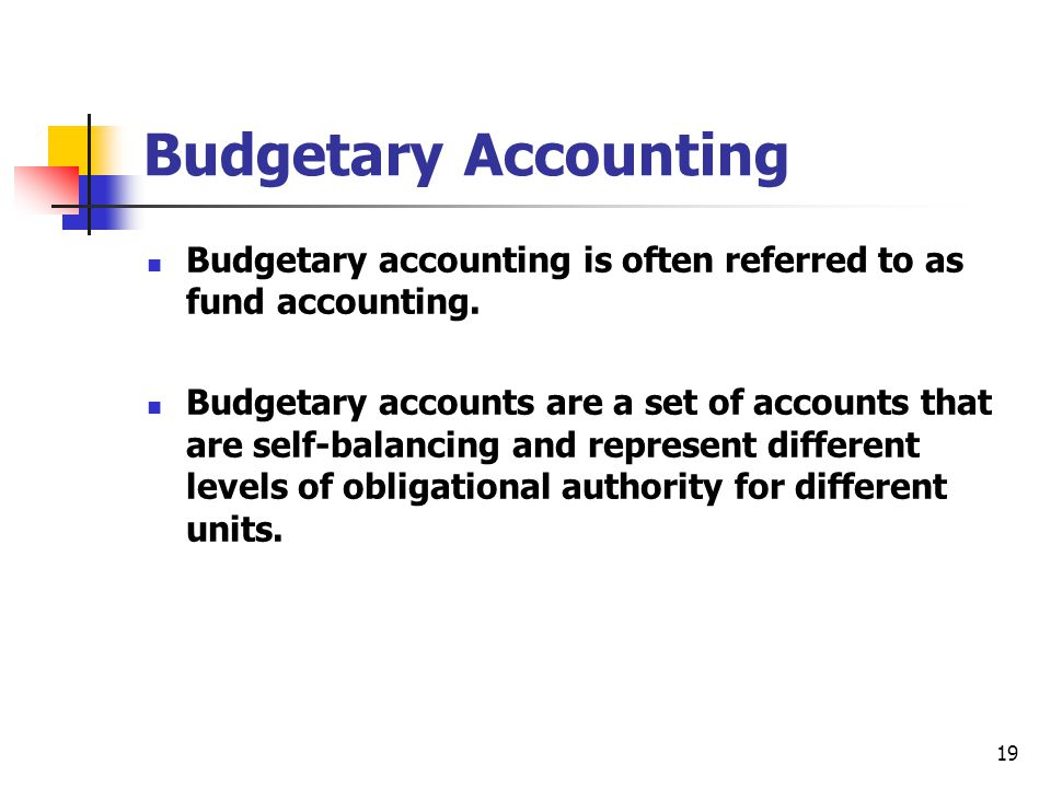 Budgetary Accounting Budgetary accounting is often referred to as fund accounting.