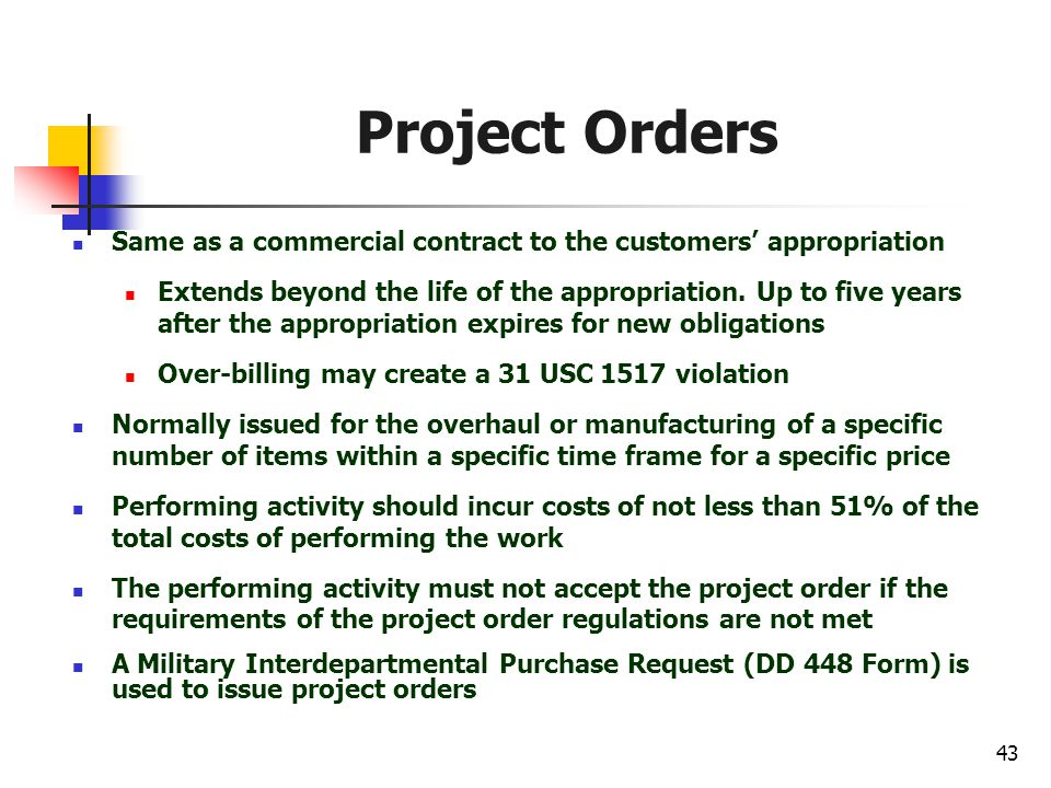 Project Orders Same as a commercial contract to the customers' appropriation.