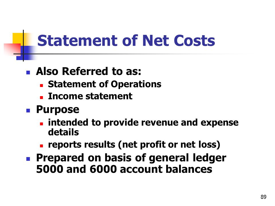 Statement of Net Costs Also Referred to as: Purpose