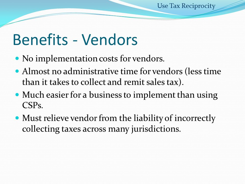Benefits - Vendors No implementation costs for vendors.