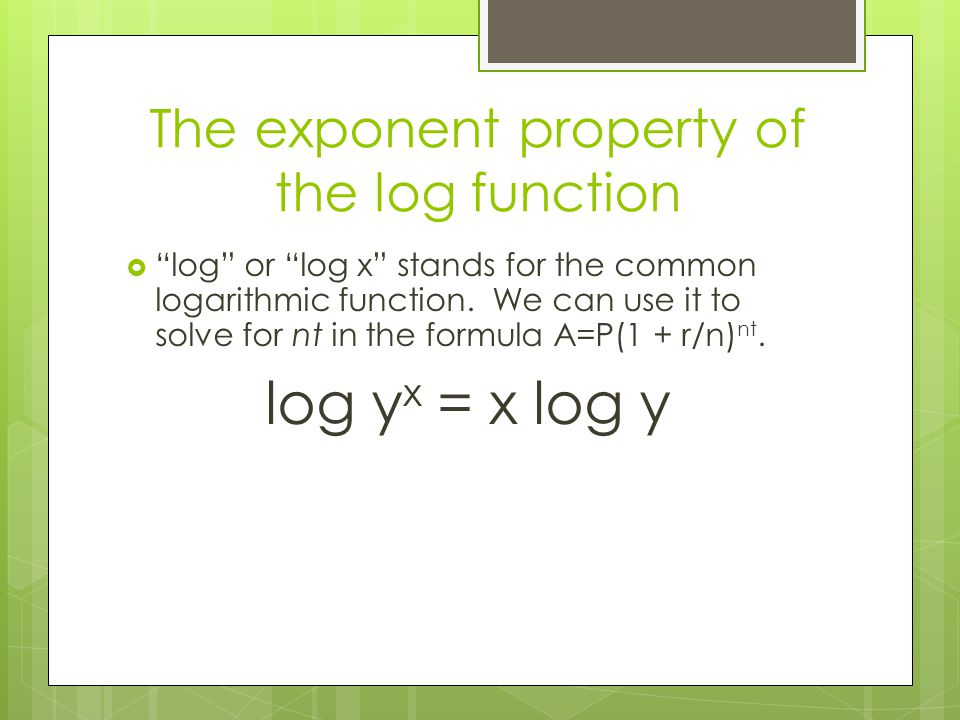 The exponent property of the log function