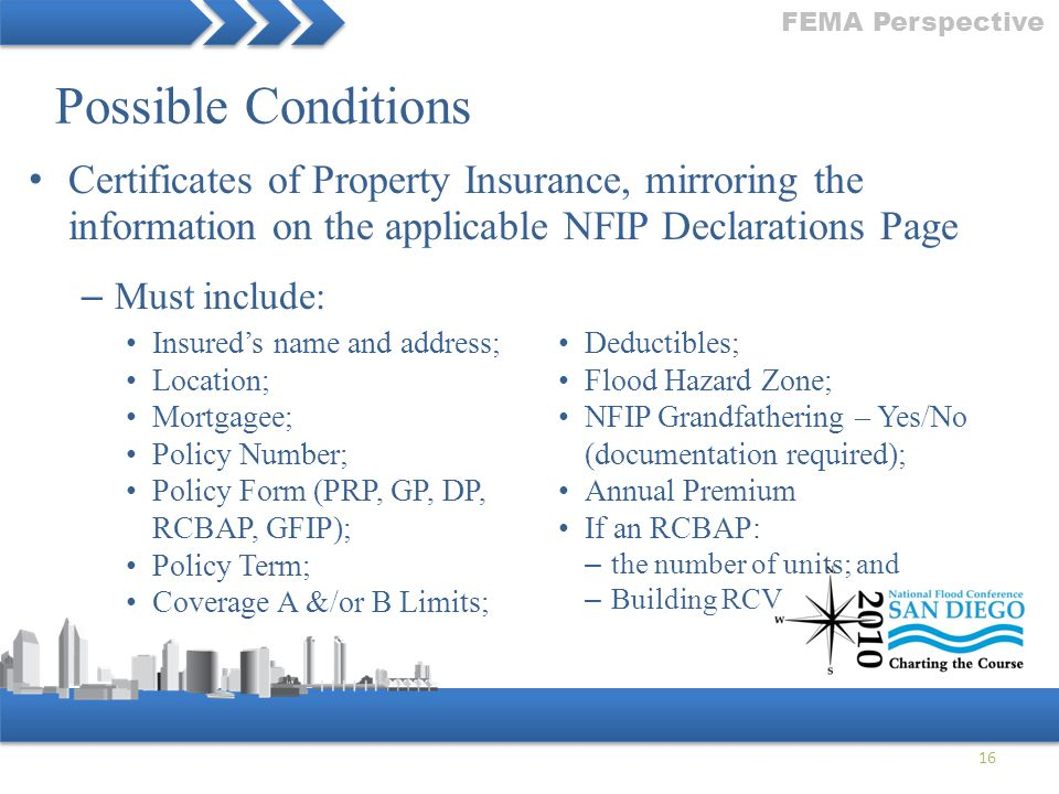 FEMA Perspective Possible Conditions. Certificates of Property Insurance, mirroring the information on the applicable NFIP Declarations Page.