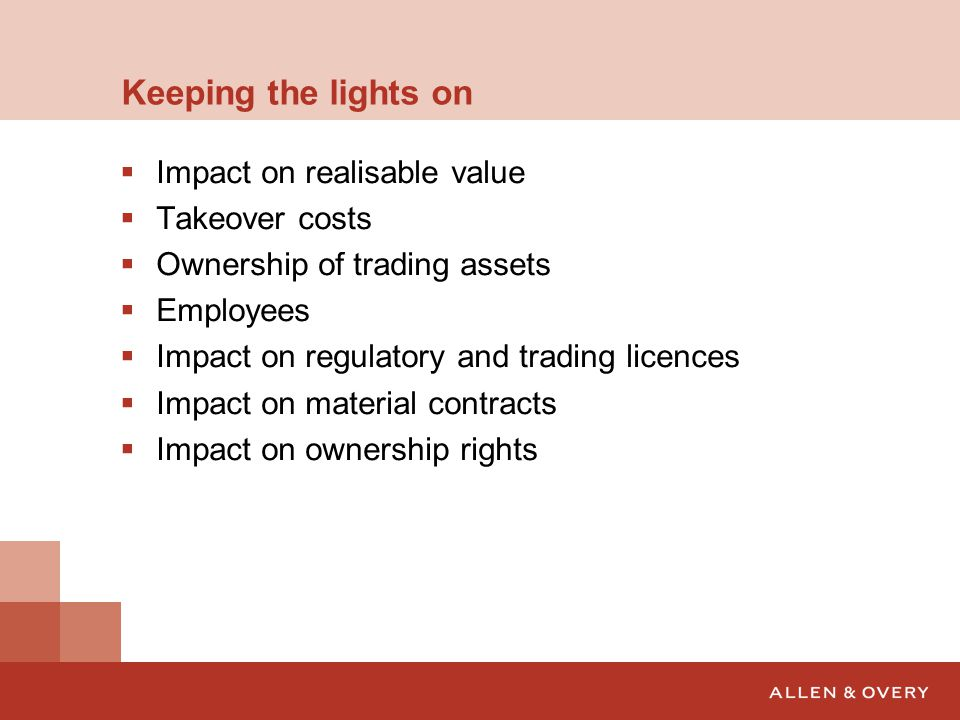 Keeping the lights on Impact on realisable value Takeover costs