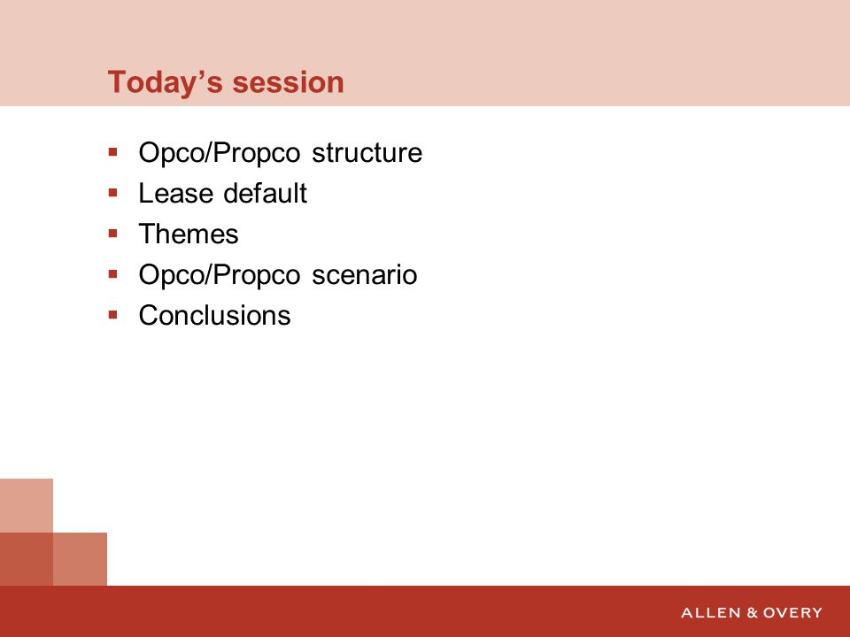 Today's session Opco/Propco structure Lease default Themes