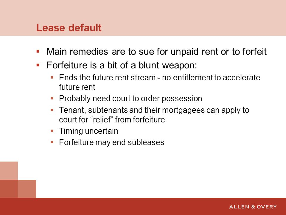 Lease default Main remedies are to sue for unpaid rent or to forfeit