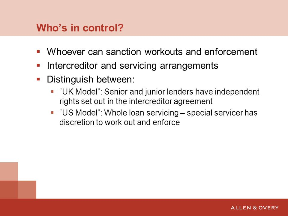Who's in control Whoever can sanction workouts and enforcement
