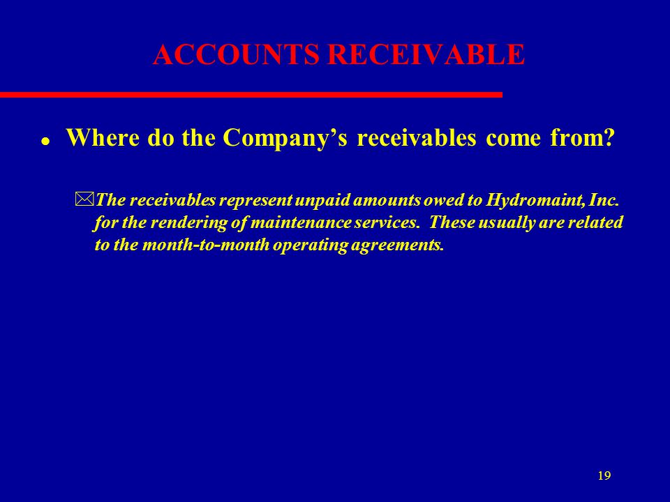 ACCOUNTS RECEIVABLE Where do the Company's receivables come from