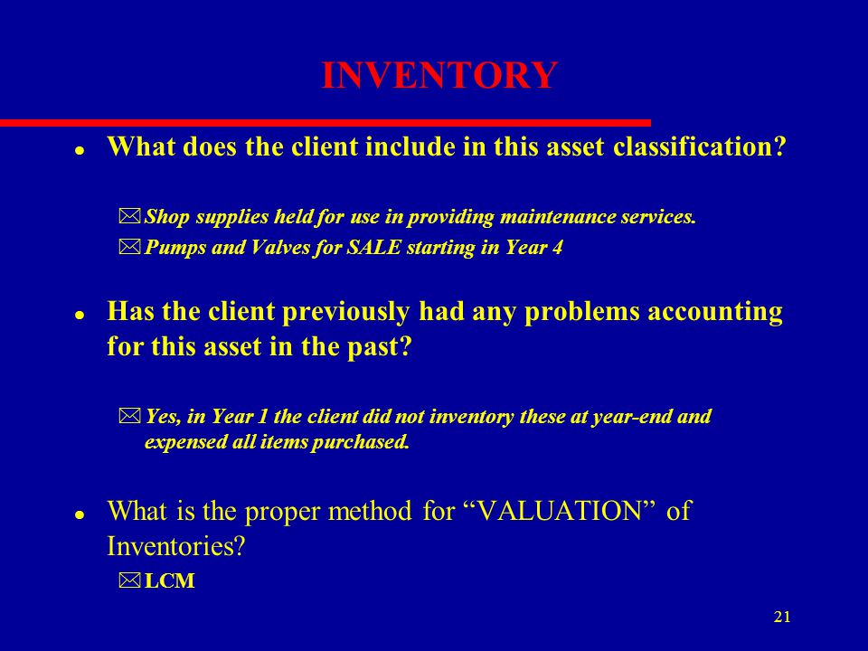 INVENTORY What does the client include in this asset classification