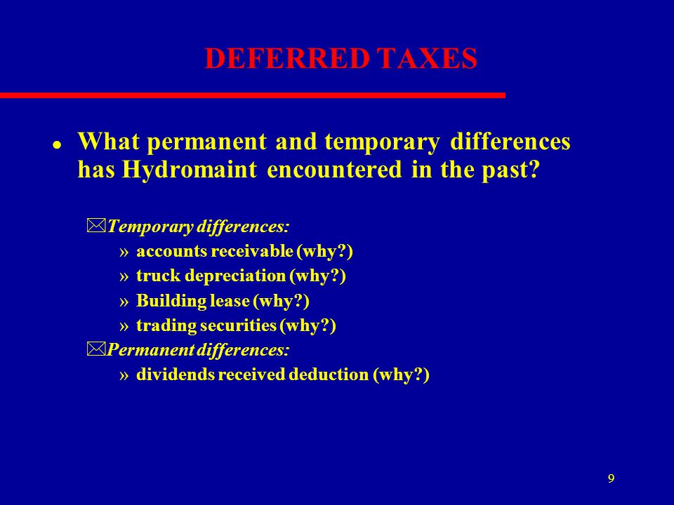 DEFERRED TAXES What permanent and temporary differences has Hydromaint encountered in the past Temporary differences: