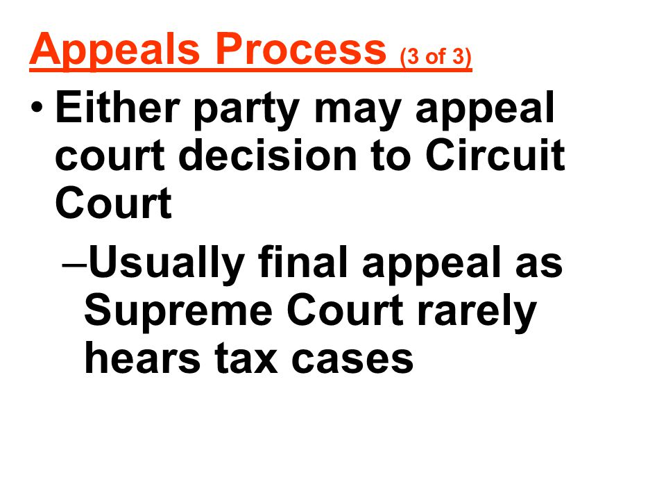 Appeals Process (3 of 3) Either party may appeal court decision to Circuit Court.