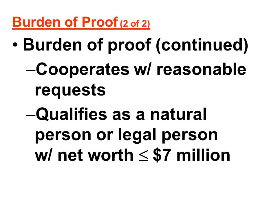 Burden of proof (continued) Cooperates w/ reasonable requests