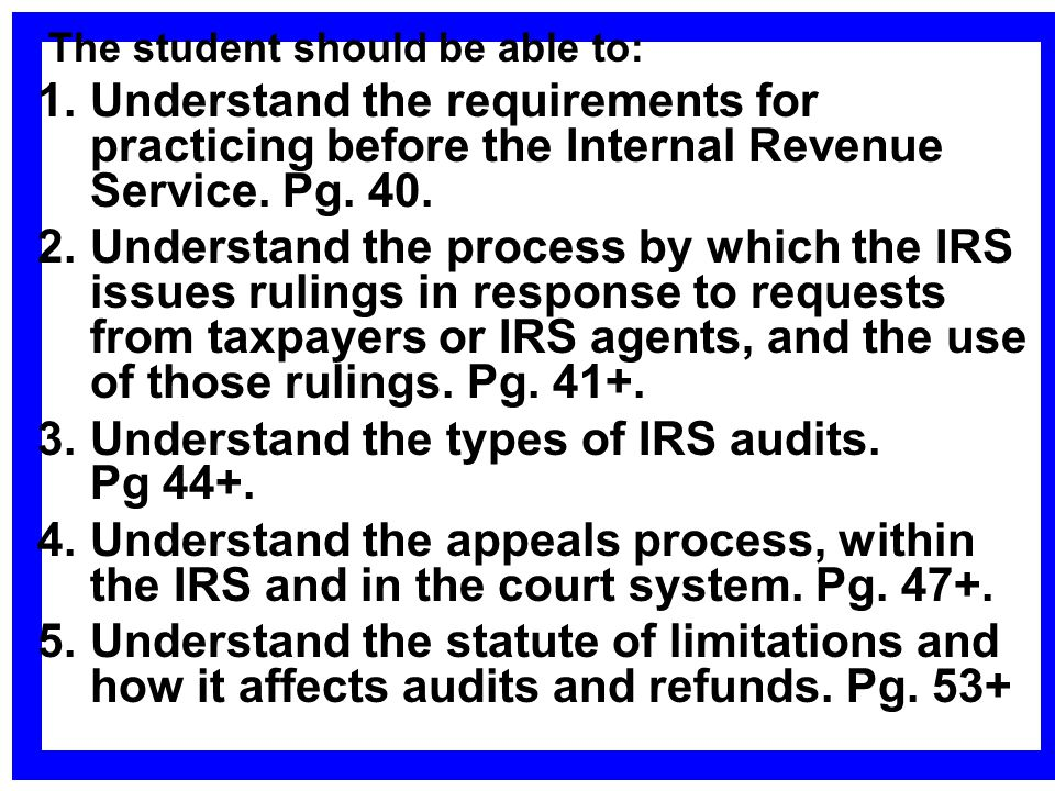Understand the types of IRS audits. Pg 44+.