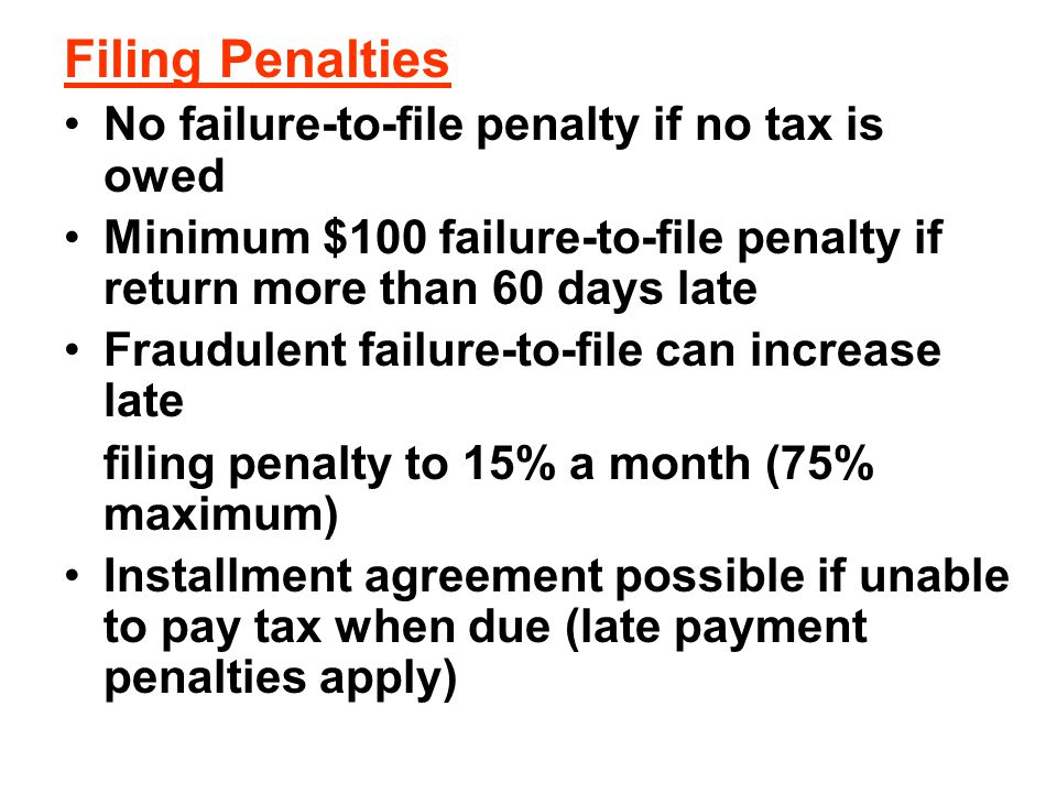 Filing Penalties No failure-to-file penalty if no tax is owed