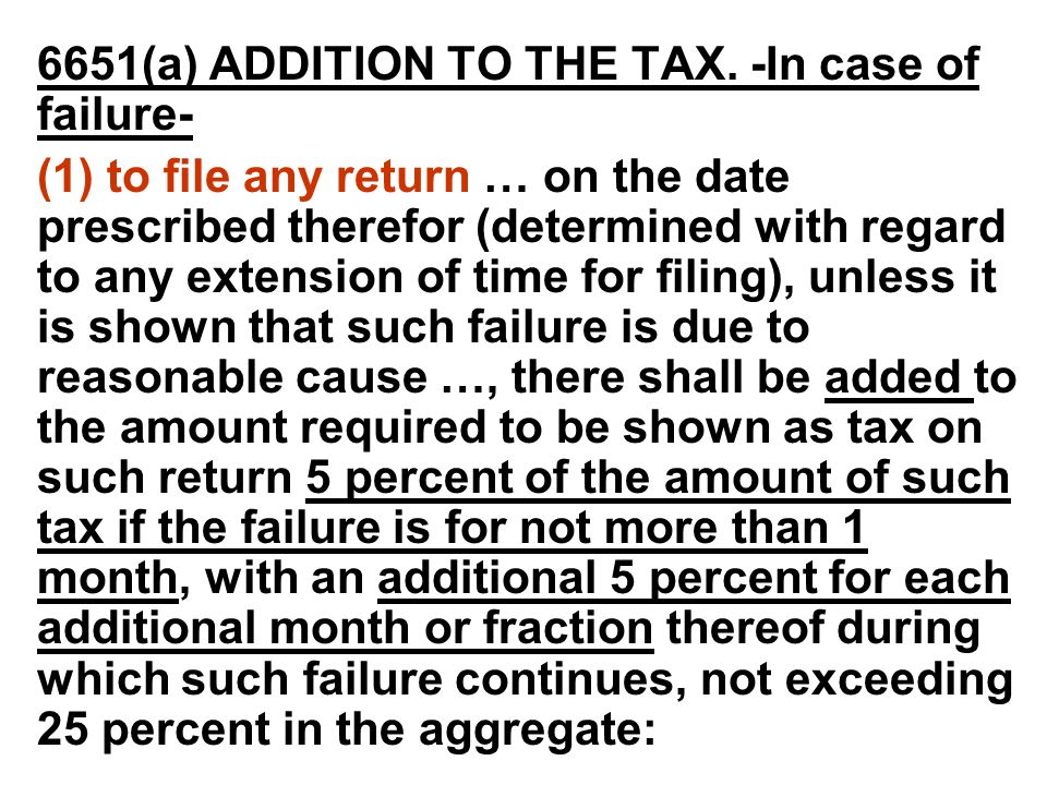 6651(a) ADDITION TO THE TAX. -In case of failure-