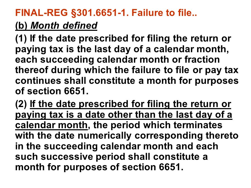 FINAL-REG §301.6651-1. Failure to file..