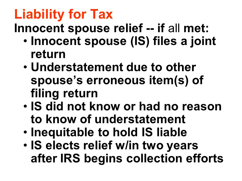Liability for Tax Innocent spouse relief -- if all met: