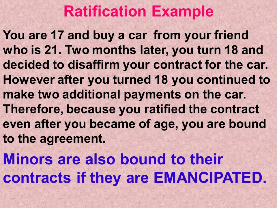 Minors are also bound to their contracts if they are EMANCIPATED.