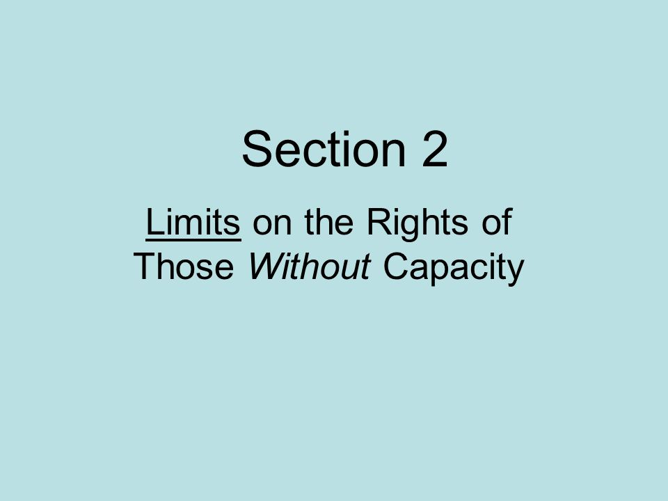 Limits on the Rights of Those Without Capacity