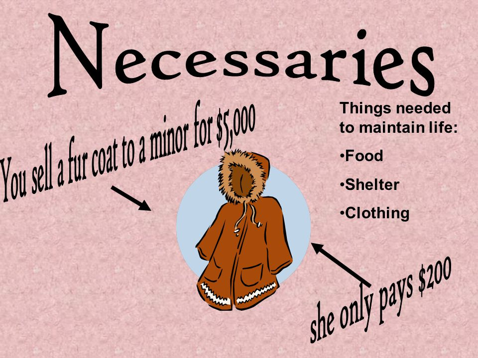 You sell a fur coat to a minor for $5,000