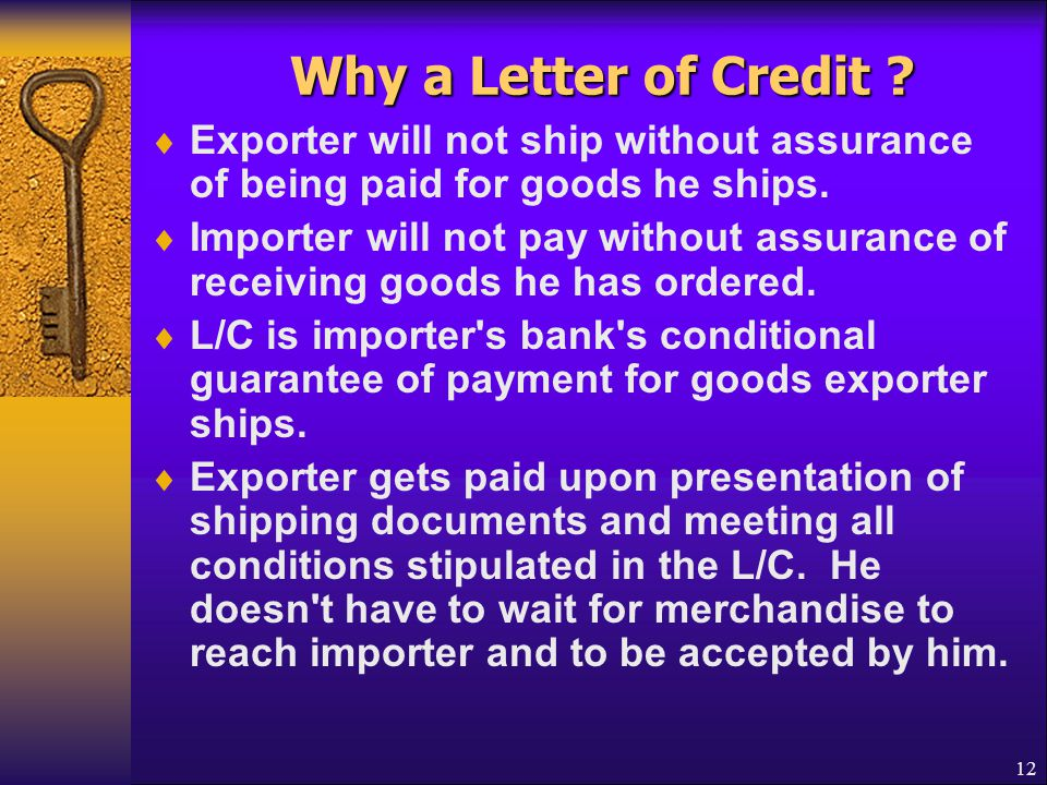 Why a Letter of Credit Exporter will not ship without assurance of being paid for goods he ships.
