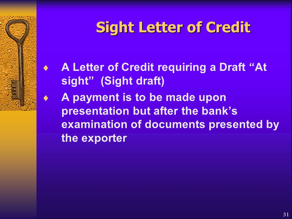 Sight Letter of Credit A Letter of Credit requiring a Draft At sight (Sight draft)
