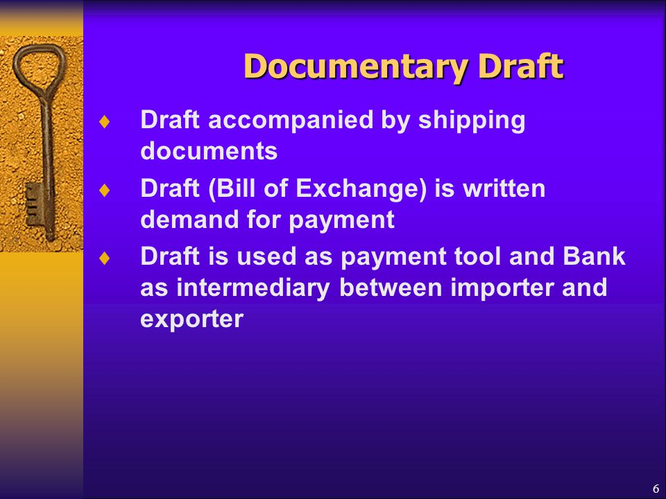 Documentary Draft Draft accompanied by shipping documents