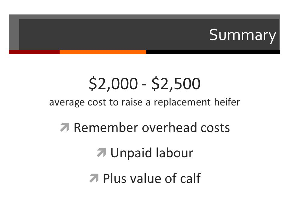 $2,000 - $2,500 Summary Remember overhead costs Unpaid labour