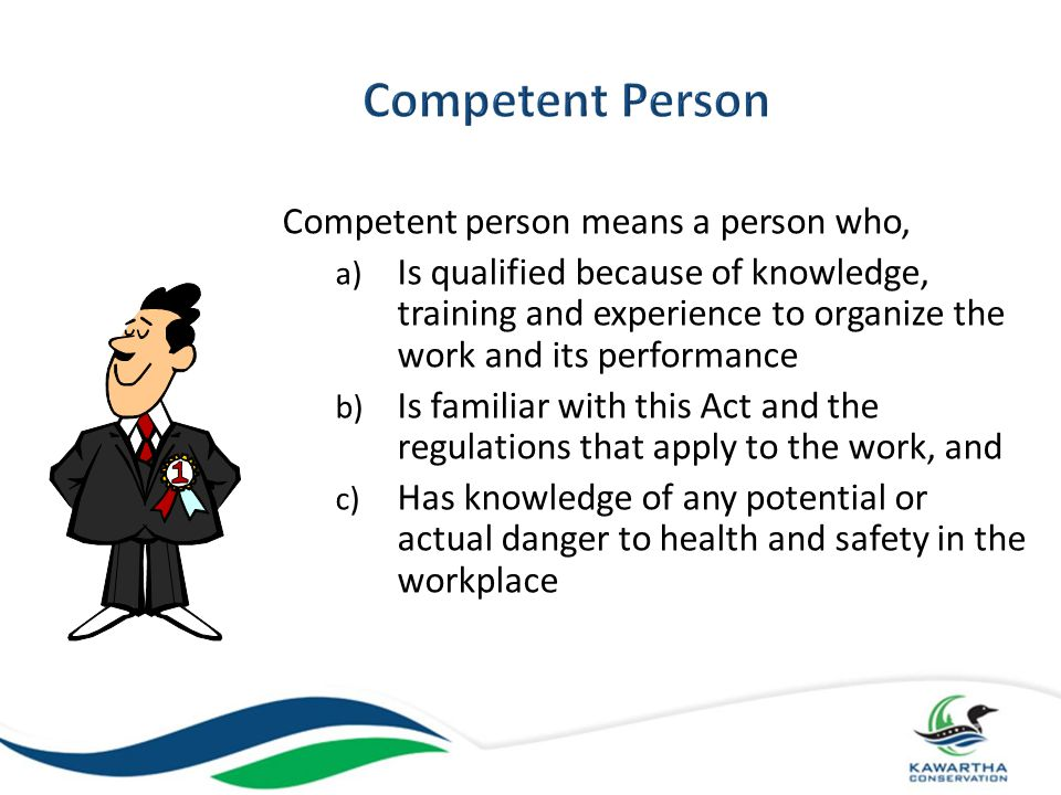 Competent person means a person who,