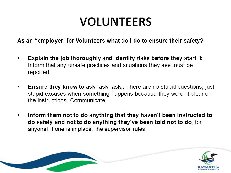 VOLUNTEERS As an employer' for Volunteers what do I do to ensure their safety