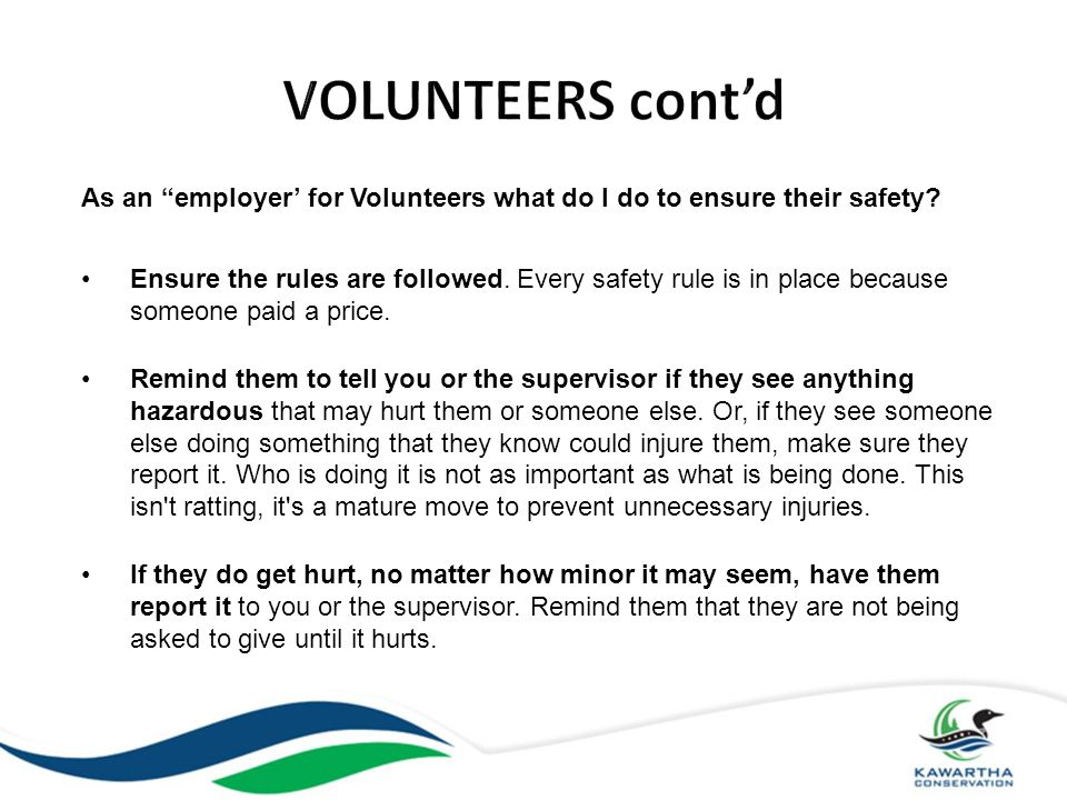 VOLUNTEERS cont'd As an employer' for Volunteers what do I do to ensure their safety