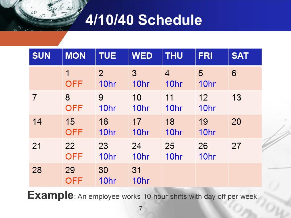 4/10/40 Schedule SUN. MON. TUE. WED. THU. FRI. SAT. 1. OFF. 2. 10hr. 3. 4. 5. 6. 7. 8.