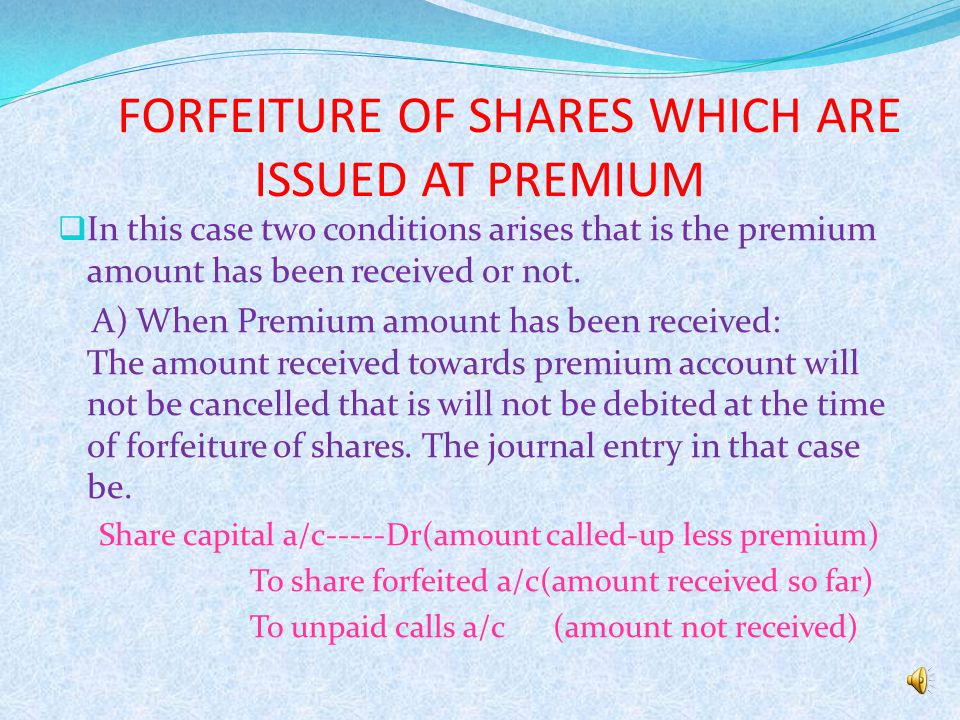 FORFEITURE OF SHARES WHICH ARE ISSUED AT PREMIUM