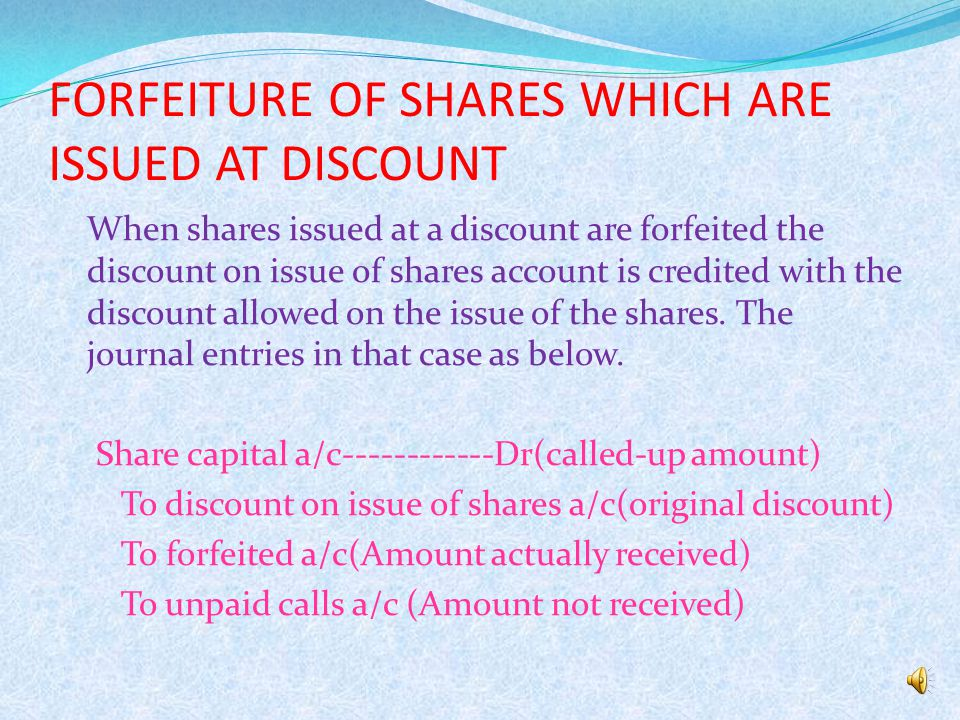 FORFEITURE OF SHARES WHICH ARE ISSUED AT DISCOUNT