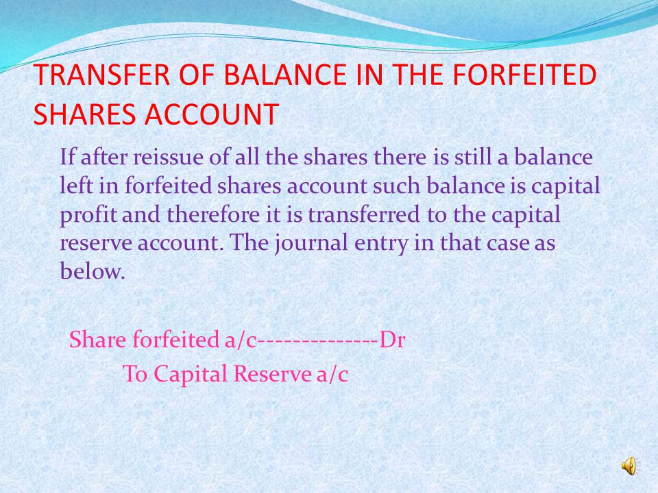 TRANSFER OF BALANCE IN THE FORFEITED SHARES ACCOUNT