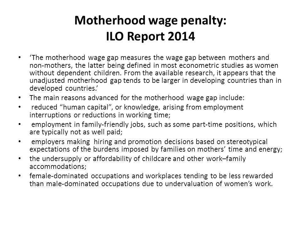 Motherhood wage penalty: ILO Report 2014