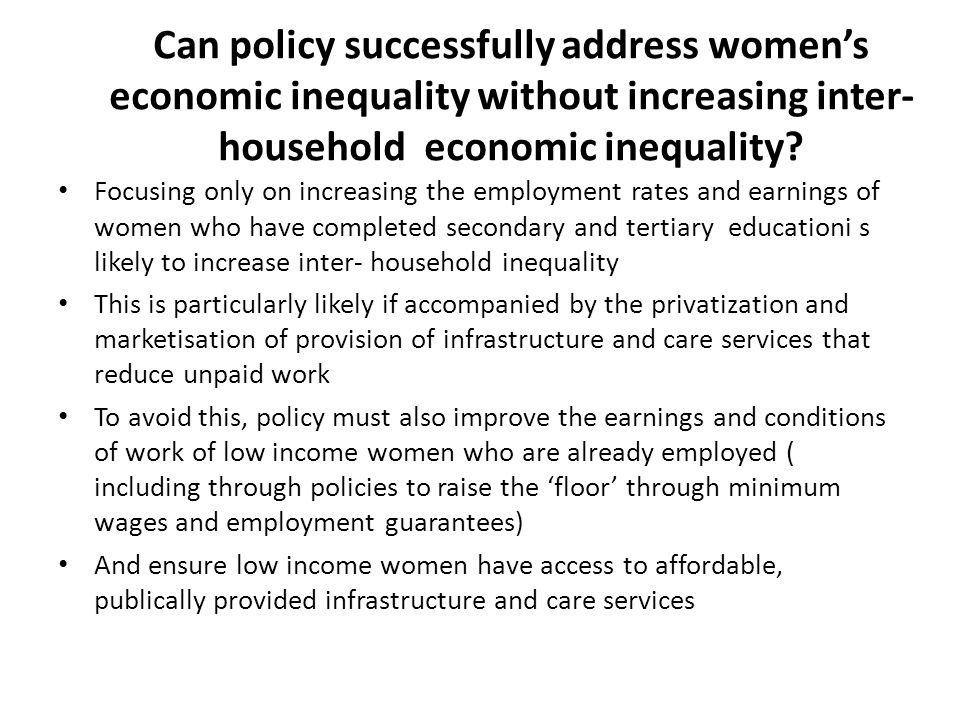 Can policy successfully address women's economic inequality without increasing inter-household economic inequality