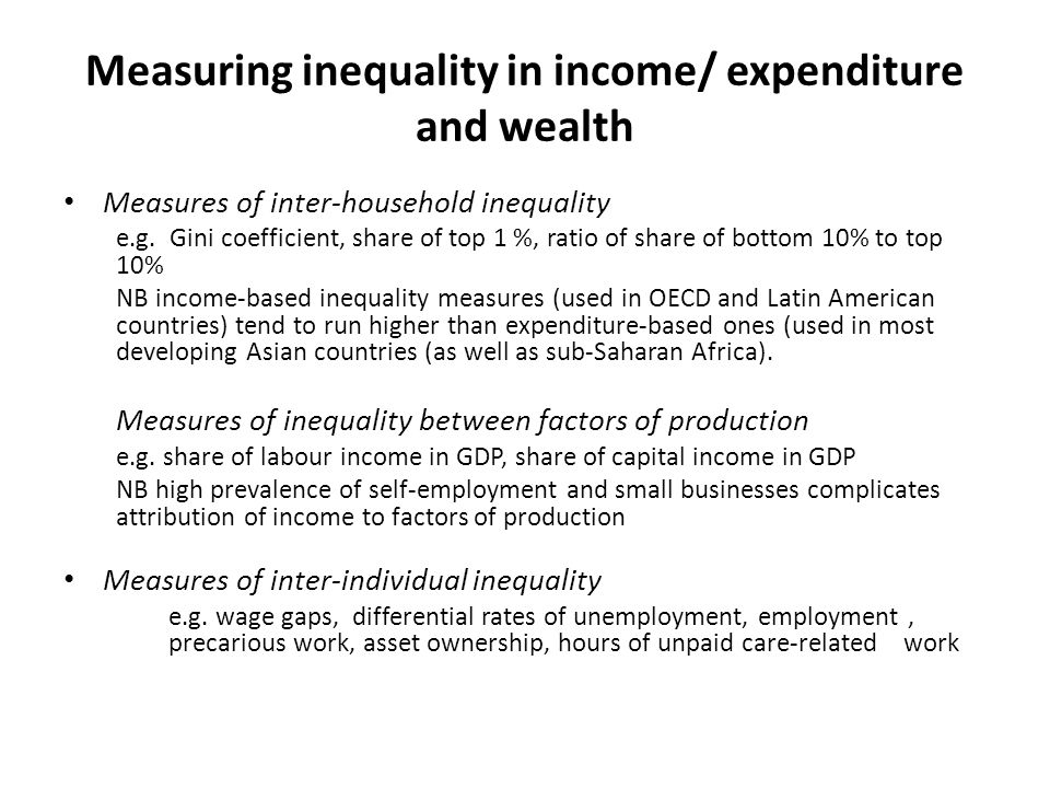 Measuring inequality in income/ expenditure and wealth