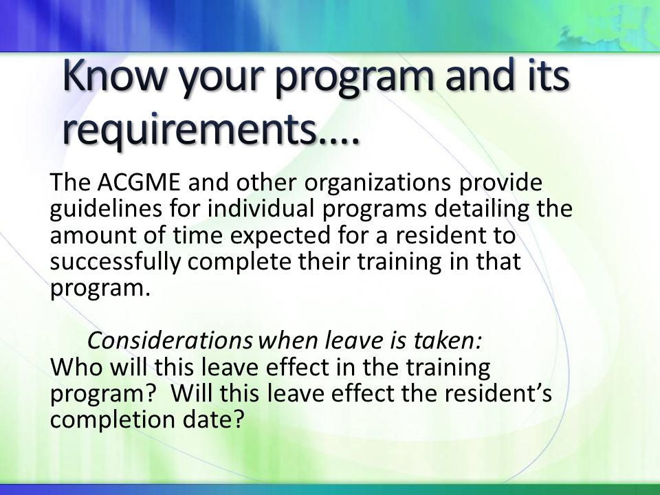 Know your program and its requirements….