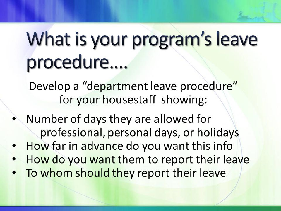 What is your program's leave procedure….