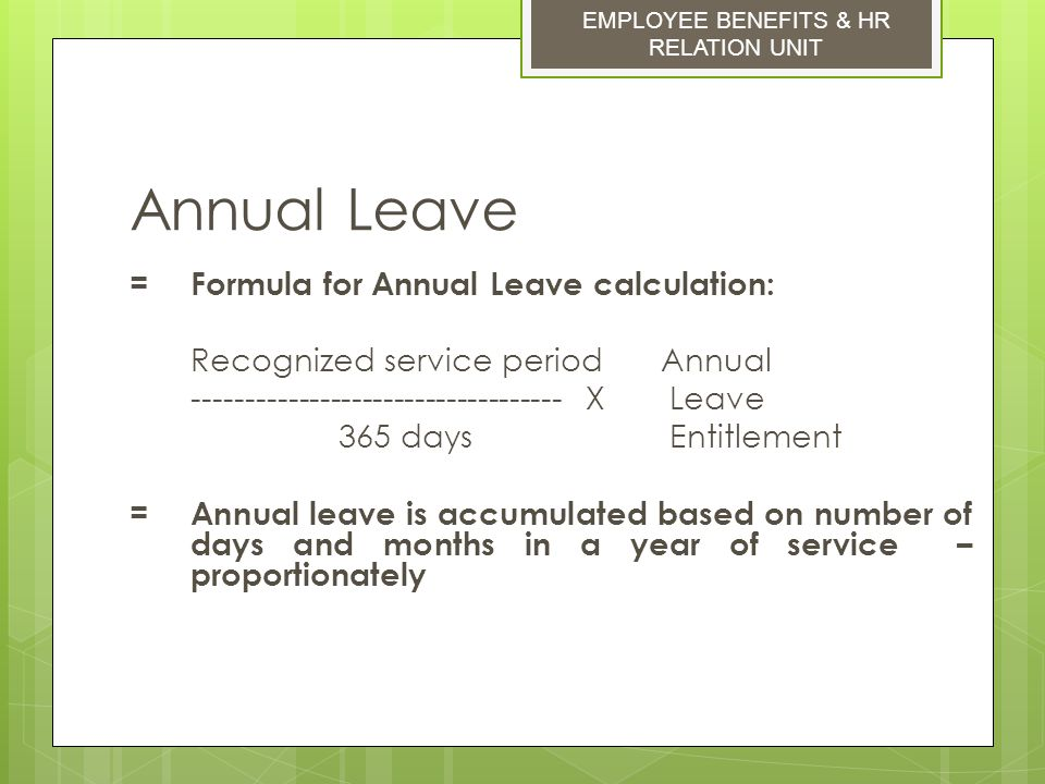 Annual Leave = Formula for Annual Leave calculation: