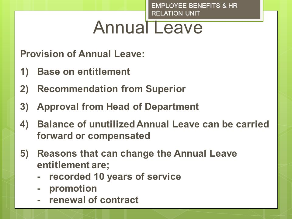 Annual Leave Provision of Annual Leave: 1) Base on entitlement