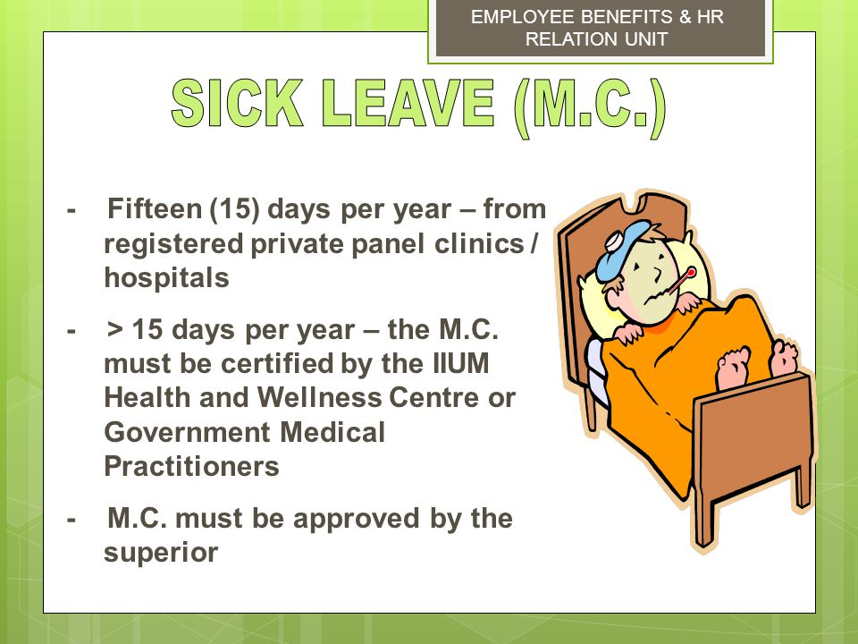 SICK LEAVE (M.C.) - Fifteen (15) days per year – from registered private panel clinics / hospitals.