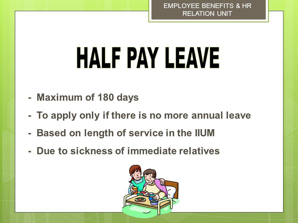 HALF PAY LEAVE - Maximum of 180 days