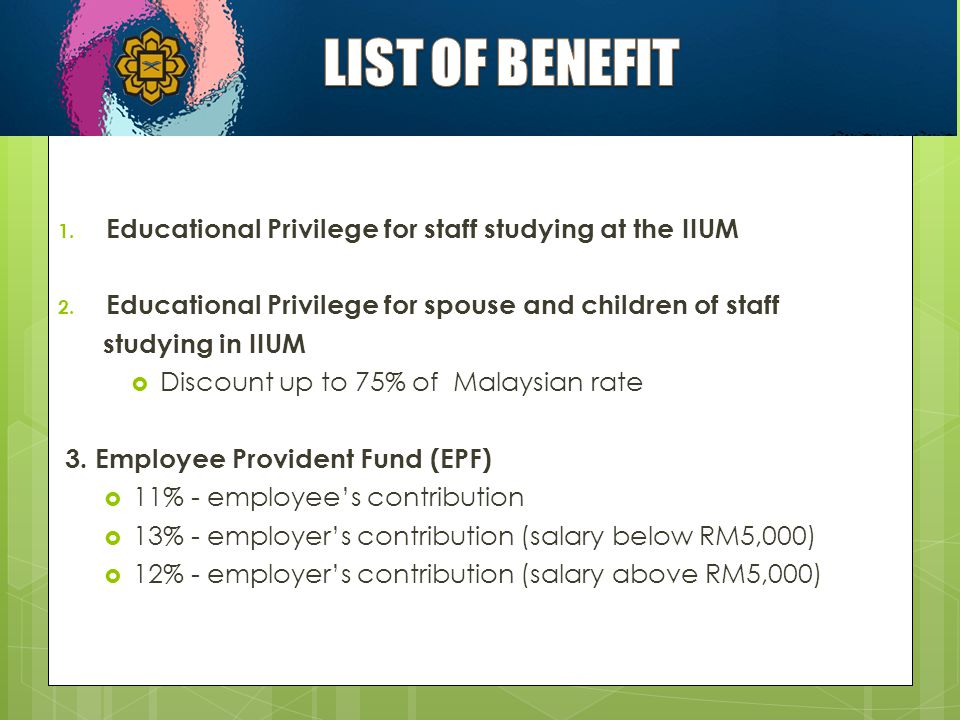 LIST OF BENEFIT Educational Privilege for staff studying at the IIUM