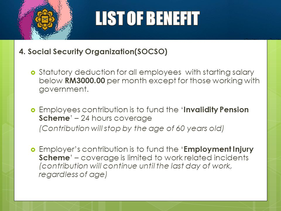LIST OF BENEFIT 4. Social Security Organization(SOCSO)